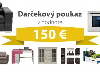 Darčekový poukaz za 150 EUR na nábytok podľa vlastného výberu - DOPRAVA ZADARMO!